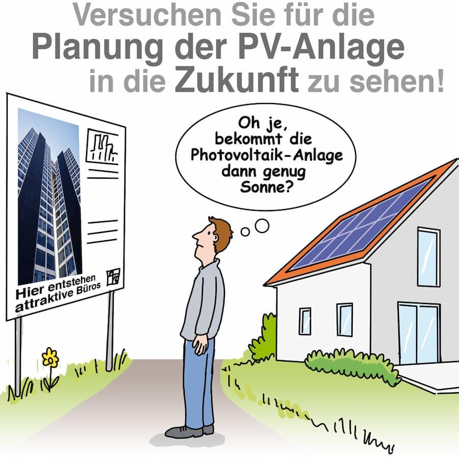 Photovoltaik: Versuchen Sie auch zukünftige Verschattungen zu berücksichtigen